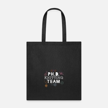Ph.d. Funny Ph.D Knitting Team Ph.D Student Gifts Women - Tote Bag
