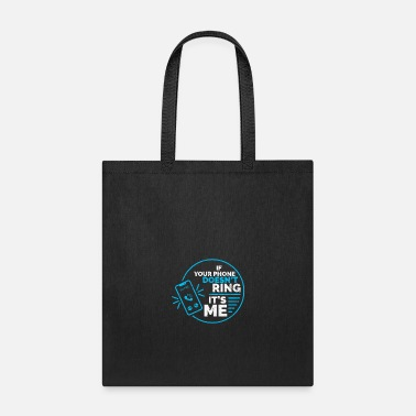 Shy If your phone doesn't ring, it's me. For - Tote Bag