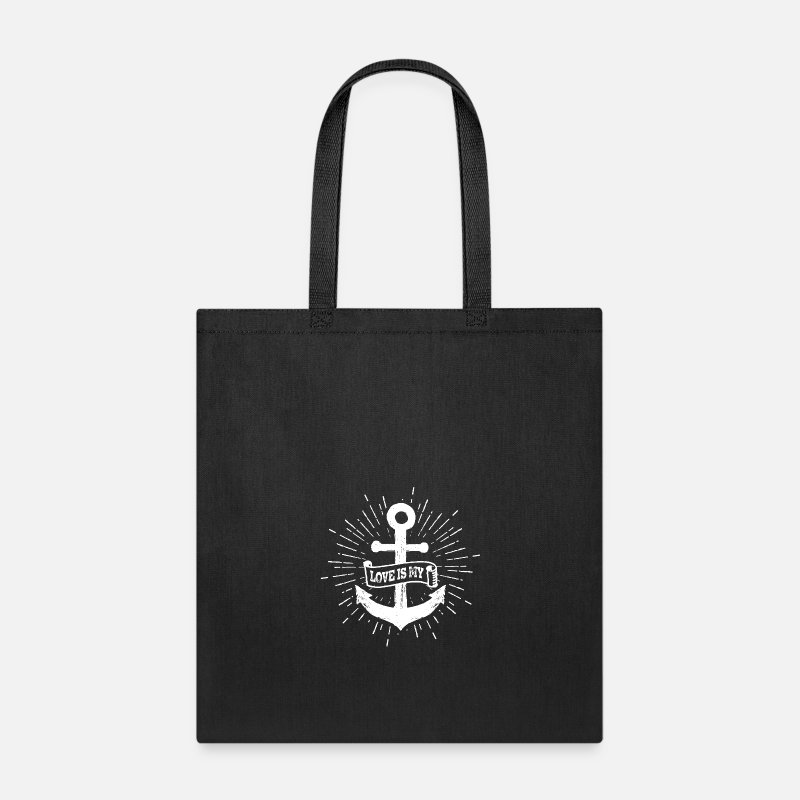 Love Is My Anchor Ships Anchor Quote Tote Bag Spreadshirt