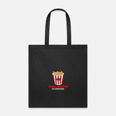 Fried Chicken Fried Chicken Fix Everything Funny Fried Chicken - Tote Bag