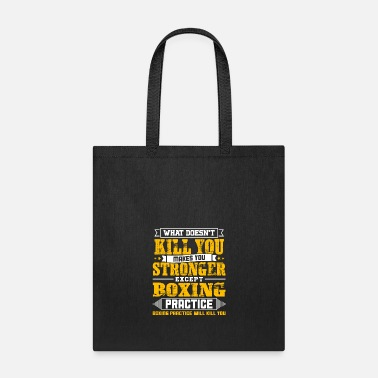 Kill Doesnt Kill You Except Boxing Practice Player - Tote Bag