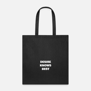 Person Desire Knows Best - Tote Bag