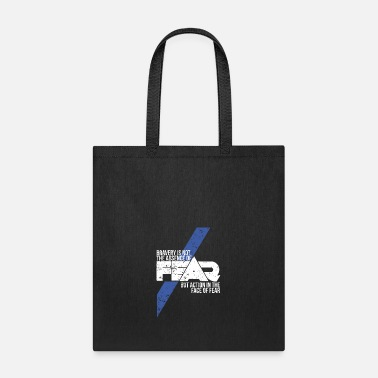 Cop Police Bravery Not Absence Of Fear Action In Face - Tote Bag
