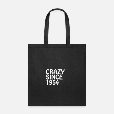 1954 Crazy Since 1954 Crazy Friend Gift Shirt - Tote Bag