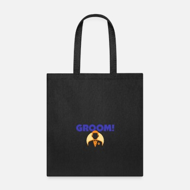 Groom The Groom - Tote Bag