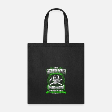 Sheet Metal Worker I Am A Sheet Metal Worker - Tote Bag