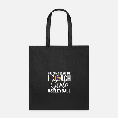 Coach You Don't Scare Me I Coach Girls Volleyball Shirt - Tote Bag