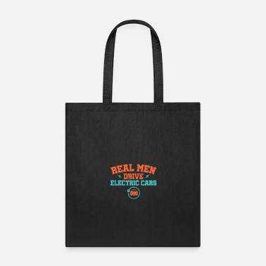 Electric Real Men Drive Electric Cars - Tote Bag