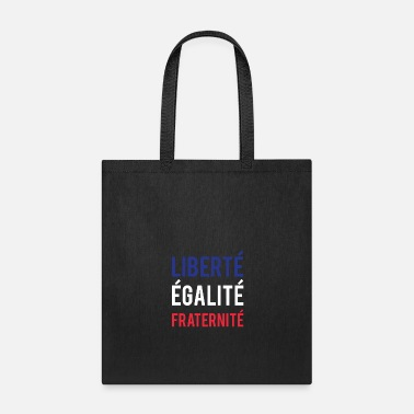 Fraternity Liberty Equality Fraternity French Patriot France - Tote Bag