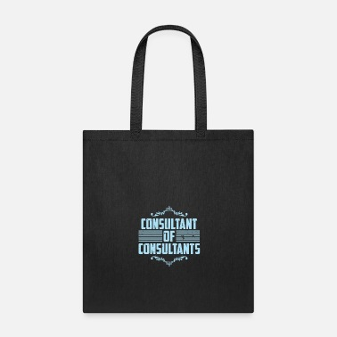 Consultant Consultant of Consultants - Tote Bag