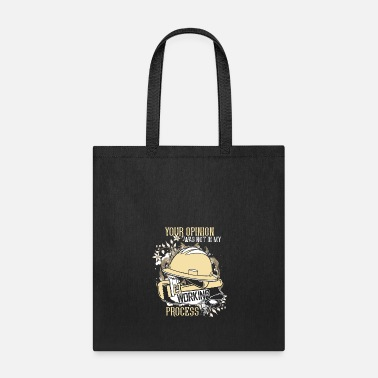 Quote Your Opinion Was Not In My Working Process T Shirt - Tote Bag