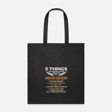 Know 5 Things About My Smartass Girlfriend - Tote Bag