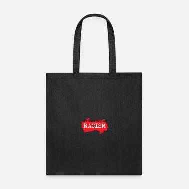 Against Against Racism - Tote Bag