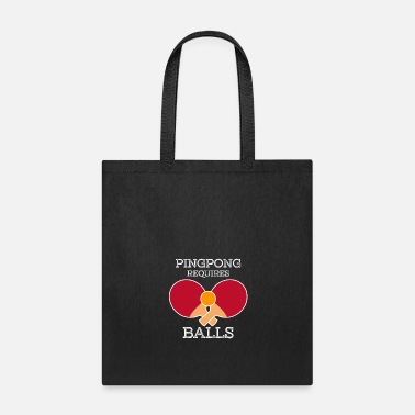 Ping Pong Ball Ping Pong Requires Balls - Tote Bag