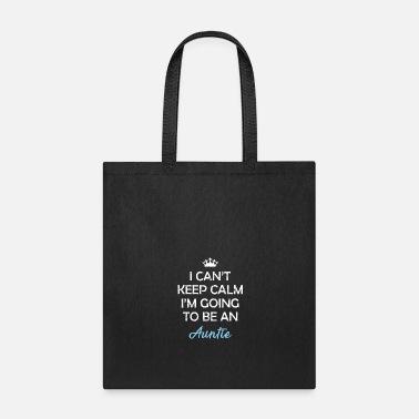 i can t keep calm i m going to be an auntie shirt - Tote Bag
