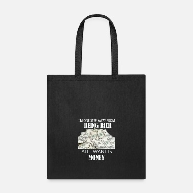 Rich money being rich gift - Tote Bag