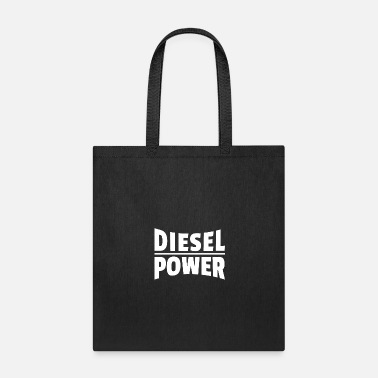 Diesel Power Diesel Power - Tote Bag