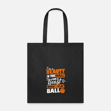 Ball I'm a beauty in the hall and a beast when I play! - Tote Bag
