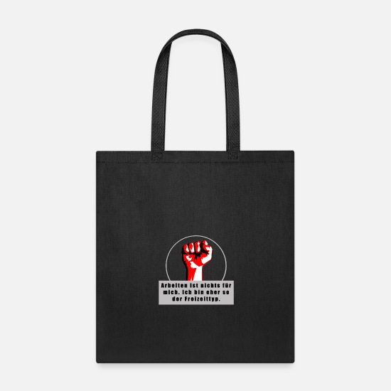 Germania Bags & Backpacks - Working is not for me. I'm more of a recreational - Tote Bag black