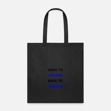 Back To School BACK TO SCHOOL BACK TO FRIENDS - Tote Bag