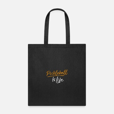 Pickleball Humor Pickleball is Life - Tote Bag