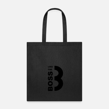 Like A Boss Like the Boss - Tote Bag