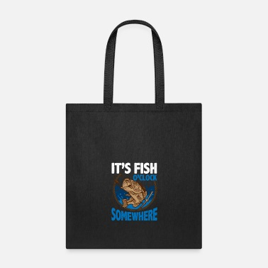 Crappie Fishing Funny Fishing It's Fish O'Clock Somewhere - Tote Bag