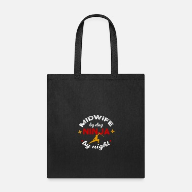 Midwife Midwife by Day Ninja by Night - Tote Bag
