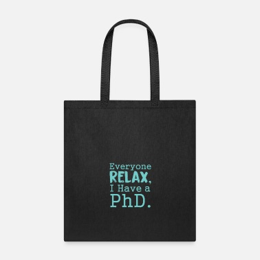 Phd relax PhD gift - Tote Bag