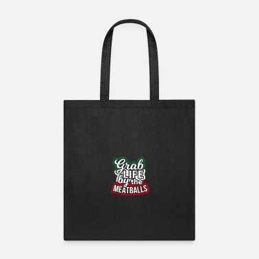 Meatball Grab Life By The MeatBalls - Tote Bag