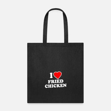 Fried Chicken I Love Fried Chicken - Tote Bag