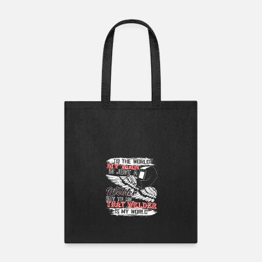 To Me That Welder Is My World T Shirt - Tote Bag