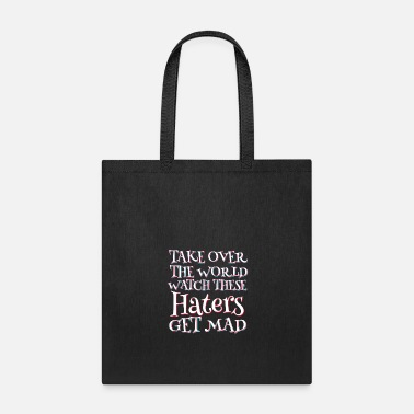 Some Dudes Marry Dudes. So Get Over It Haters Gonna Hate Tshirt Design HATERS GET MAD - Tote Bag