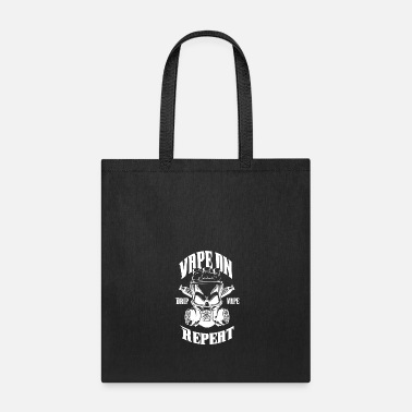 Vape Vape On - Drip - Vape - Repeat - Vaping - Tote Bag