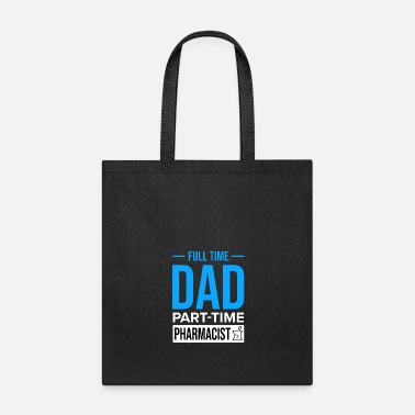 Matador Full Time Dad Part Time Pharmacist Pharmacy Gift - Tote Bag