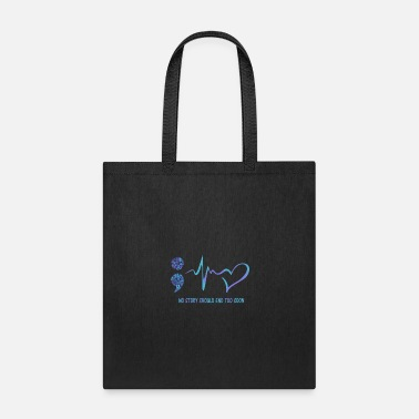 Soon No Story Should End Too Soon Heartbeat Suicide - Tote Bag
