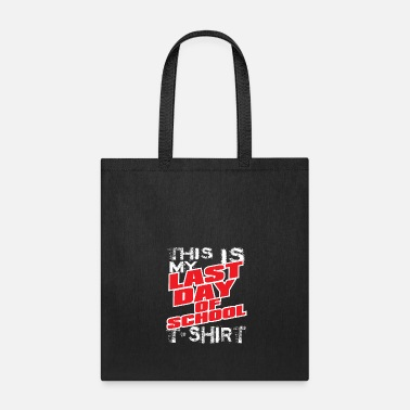 Grad School Grad Gift - This is My Last Day of School TShirt - Tote Bag