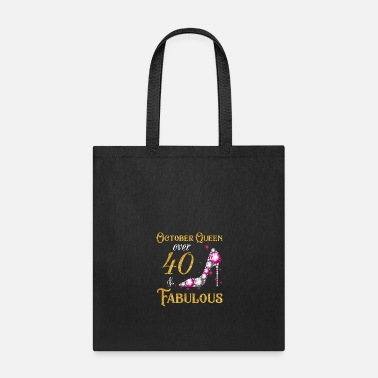Over 40 October Queen Over 40 & Fabulous T Shirt 40 Years - Tote Bag