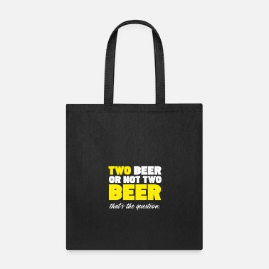 Two two beer or not two beer - Tote Bag