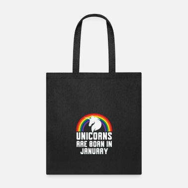 Unicorns outfits , unicorns are born in january - Tote Bag