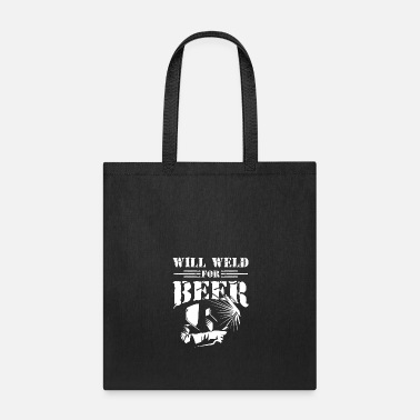 Iron Metal Will Weld for Beer tough metal welding iron - Tote Bag