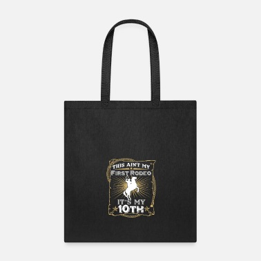 Bull This Ain't My First Rodeo It's My 10th Birthday - Tote Bag