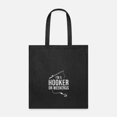 Carp I am a Hooker on Weekends Fisherman Fly Fishing - Tote Bag