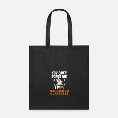 Marriage Can't scare me I'm Married to a Japanese - Tote Bag