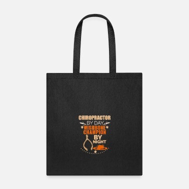 Day Chiropractor by day Wishbone Champion by night - Tote Bag
