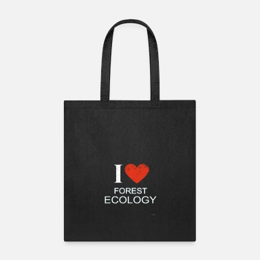 Ecology I Love Forest Ecology - Tote Bag