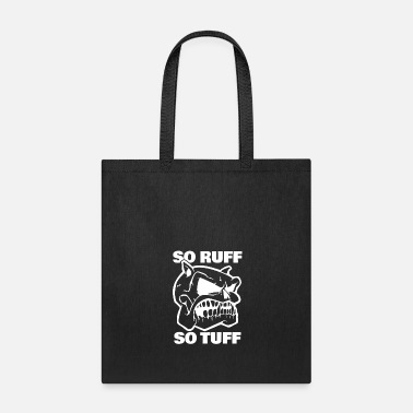German Shepherd So Ruff So Tuff Hunde Geschenk Dog - Tote Bag