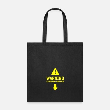 Vagina Sex naughty saying gift Choking Hazard - Tote Bag