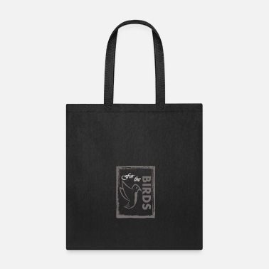 Birds Doctor For the birds - Tote Bag