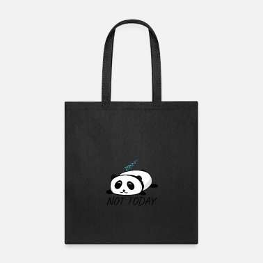 Unemployed Not Today Panda Sleepy Lazy Pandabear Cute Gift - Tote Bag